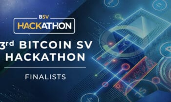 3rd Bitcoin SV Hackathon Finalists announced to compete for USD $100,000
