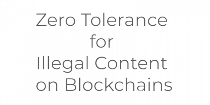 Zero Tolerance for Illegal Contents on Blockchains