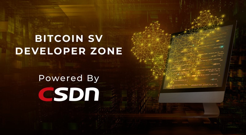 CSDN launches Bitcoin SV Developer Zone in partnership with Bitcoin Association