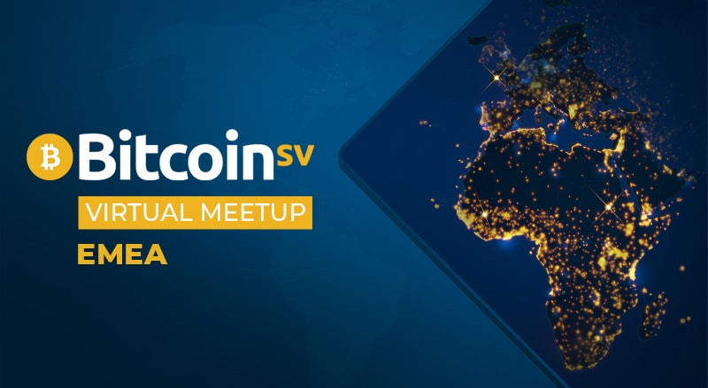 Bitcoin SV Virtual Meetup EMEA