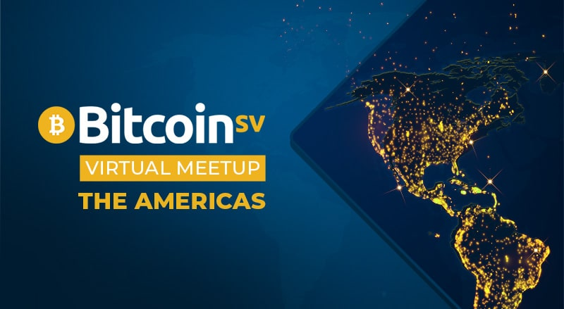 Bitcoin SV Virtual Meetup - The Americas