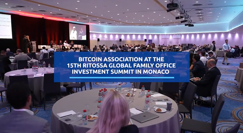 Highlights | Bitcoin Association at 15th Ritossa Global Family Office Investment Summit - Monaco